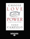 Choose Love Not Power