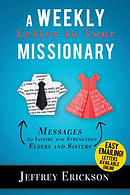 A Weekly Letter to Your Missionary: 52 Messages to Inspire and Uplift Elders and Sisters