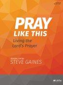 Pray Like This - Bible Study Book