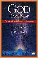 God Came Near: The Miracle and Majesty of Christmas (Production Guide)