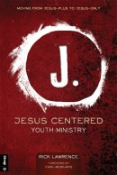 Jesus Centered Youth Ministry, Revised Edition