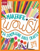 Maker-ific WOWS! 54 Surprising Bible Crafts (3-7yrs)