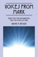 Voices from Mark: Twenty First-Person Narratives From the Gospel of Mark