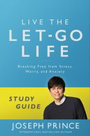 Live the Let-Go Life Study Guide