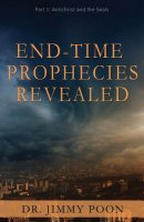 End-Time Prophecies Revealed: Part 1: Antichrist and the Seals
