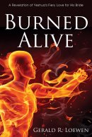 Burned Alive: A Revelation of Yeshua's Fiery Love for His Bride