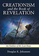 Creationism and the Book of Revelation: An Outline of the Last Days