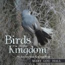 Birds of the Kingdom: My Journey with God and Birds
