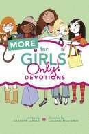 More for Girls Only! Devotions