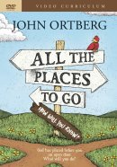 All the Places To Go . . . How Will You Know? DVD Curriculum