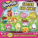 Shopkins Easter Egg Hunt! [With Sheet of 100 Scented Stickers]