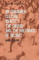 On Consumer Culture, Identity, the Church and the Rhetorics of Delight