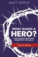 What Makes a Hero? Youth Study Book