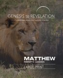 Genesis to Revelation: Matthew Participant Book [Large Print
