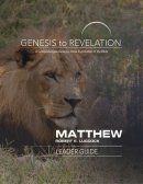 Genesis to Revelation: Matthew Leader Guide