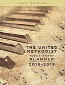The United Methodist Music & Worship Planner 2018-2019 NRSV