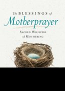 The Blessings of Motherprayer