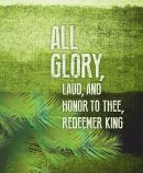 All Glory Palm Sunday Images Bulletin, Large (Pkg of 50) Lar