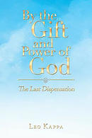 By the Gift and Power of God: The Last Dispensation