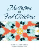 Meditations to Feed Christmas