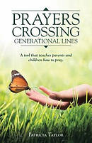 Prayers Crossing Generational Lines A tool that teaches parents and children how to pray.