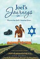Joel's Journeys: Discovering God's Amazing Grace