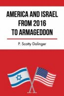 America and Israel from 2016 to Armageddon