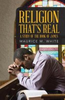 Religion That's Real: A Study of the Book of James