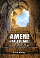 Amen! Hallelujah!: Insights into the Book of Revelation