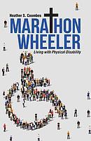 Marathon Wheeler: Living with Physical Disability