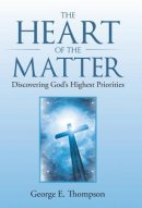 The Heart of the Matter: Discovering God's Highest Priorities