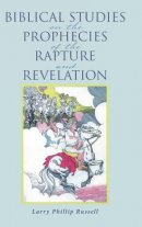 Biblical Studies on the Prophecies of the Rapture and Revelation