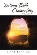 Berrian Bible Commentary: Volume II