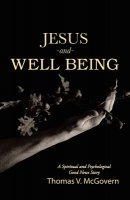Jesus and Well Being: A Spiritual and Psychological Good News Story