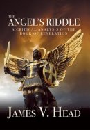 The Angel's Riddle: A Critical Analysis of the Book of Revelation
