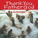 Thank You Father God For Christmas