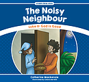 Noisy Neighbour, The