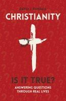 Christianity: Is It True?