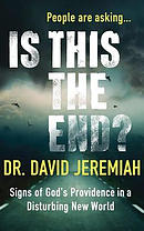 Is This the End?: Signs of God\'s Providence in a Disturbing New World