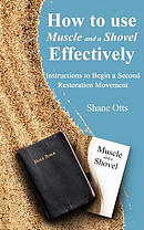 How to Use Muscle and a Shovel Effectively: Instructions to Begin a Second Restoration Movement