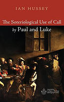 The Soteriological Use of Call by Paul and Luke