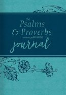 Psalms and Proverbs Devotional for Women Journal, The