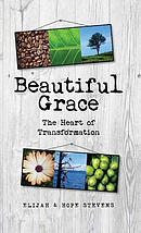 Beautiful Grace: The Heart of Transformation
