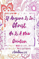 If Anyone Is in Christ, He Is a New Creation: Bible Verse Quote Cover Composition Notebook Portable