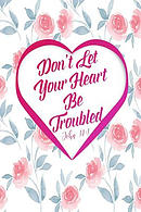 Don't Let Your Heart Be Troubled: Bible Verse Quote Cover Composition Notebook Portable