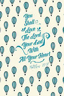 You Shall Love the Lord Your God with All Your Heart: Bible Verse Quote Cover Composition Notebook Portable