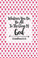 Whatever You Do, Do All to the Glory of God: Bible Verse Quote Cover Composition Notebook Portable
