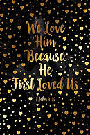 We Love Him, Because He First Loved Us: Bible Verse Quote Cover Composition Notebook Portable
