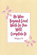 He Who Began a Good Work in You Will Complete It: Bible Verse Quote Cover Composition Notebook Portable
