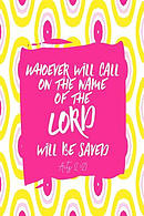 Whoever Will Call on the Name of the Lord Will Be Saved: Bible Verse Quote Cover Composition Notebook Portable